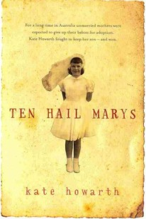 Ten Hail Marys: a memoir by Howarth Kate (9780702237706) - PaperBack - Non-Fiction Family Matters