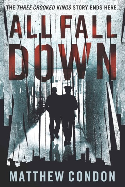 All Fall Down by Matthew Condon