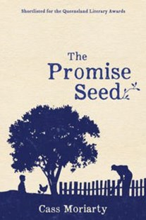 The Promise Seed by Cass Moriarty (9780702253751) - PaperBack - Modern & Contemporary Fiction General Fiction
