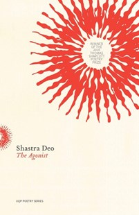 The Agonist by Shastra Deo (9780702259746) - PaperBack - Poetry & Drama Poetry
