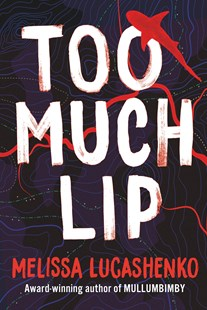 Too Much Lip by Melissa Lucashenko (9780702259968) - PaperBack - Modern & Contemporary Fiction General Fiction