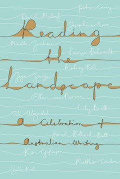 Reading the Landscape: A Celebration of Australian Writing: (UQP