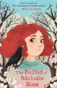THE BALLAD OF MELODIE ROSE by Kate Gordon