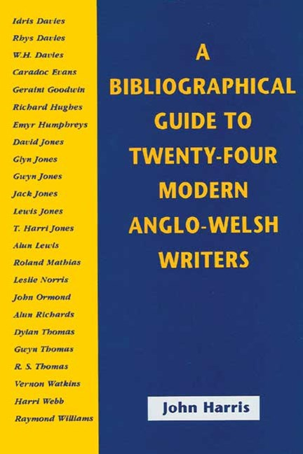 A Bibliographical Guide to Twenty-Four Modern Anglo-Welsh Writers