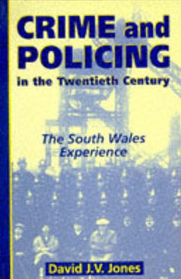 Crime and Policing in the Twentieth Century