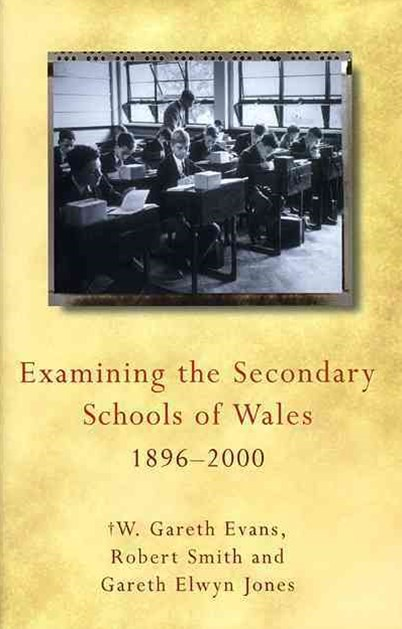 Examining the Secondary Schools of Wales, 1896-2000