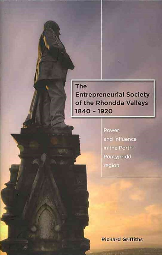 The Entrepreneurial Society of the Rhondda Valleys, 1840-1920