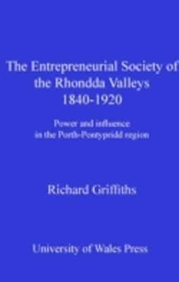 Entrepreneurial Society of the Rhondda Valleys, 1840-1920