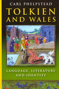 Tolkien and Wales by Carl Phelpstead (9780708323915) - PaperBack - Reference