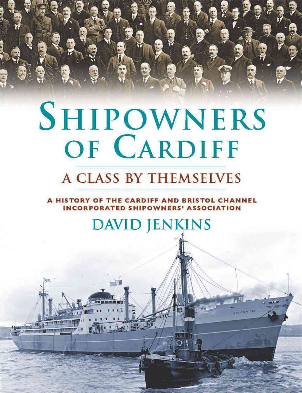 Shipowners of Cardiff - A Class by Themselves