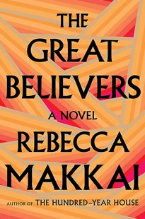 The Great Believers by Rebecca Makkai (9780708899113) - PaperBack - Modern & Contemporary Fiction General Fiction