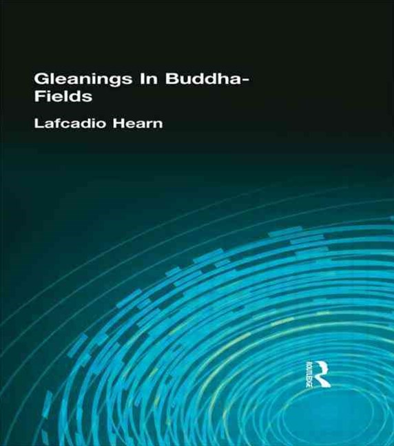 Lafcadio Hearn's Gleanings in Buddha-Fields
