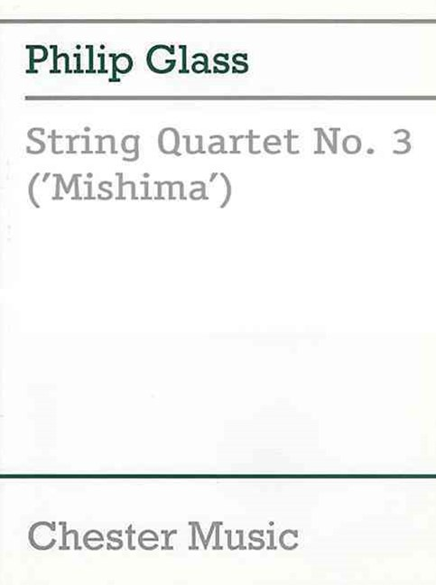 Glass, P String Quartet No3 'Mishima' Score