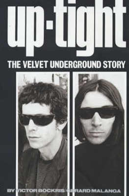 "Uptight: The Story of the ""Velvet Undergound"""