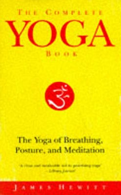 Complete Yoga Book,The:The Yoga of Breathing,Posture, and Meditation