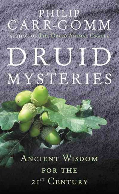 Druid Mysteries:Ancient for the 21st Century