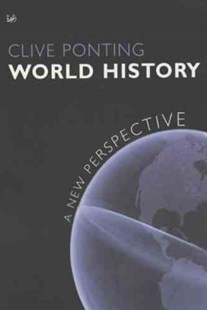 World History, A:A New Perspective by Clive, Ponting, (9780712665728) - PaperBack - History