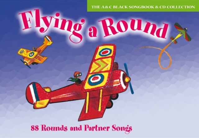 Songbooks: Flying a Round: 88 Rounds and Partner Songs