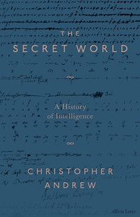 The Secret World by Christopher Andrew (9780713993660) - HardCover - History