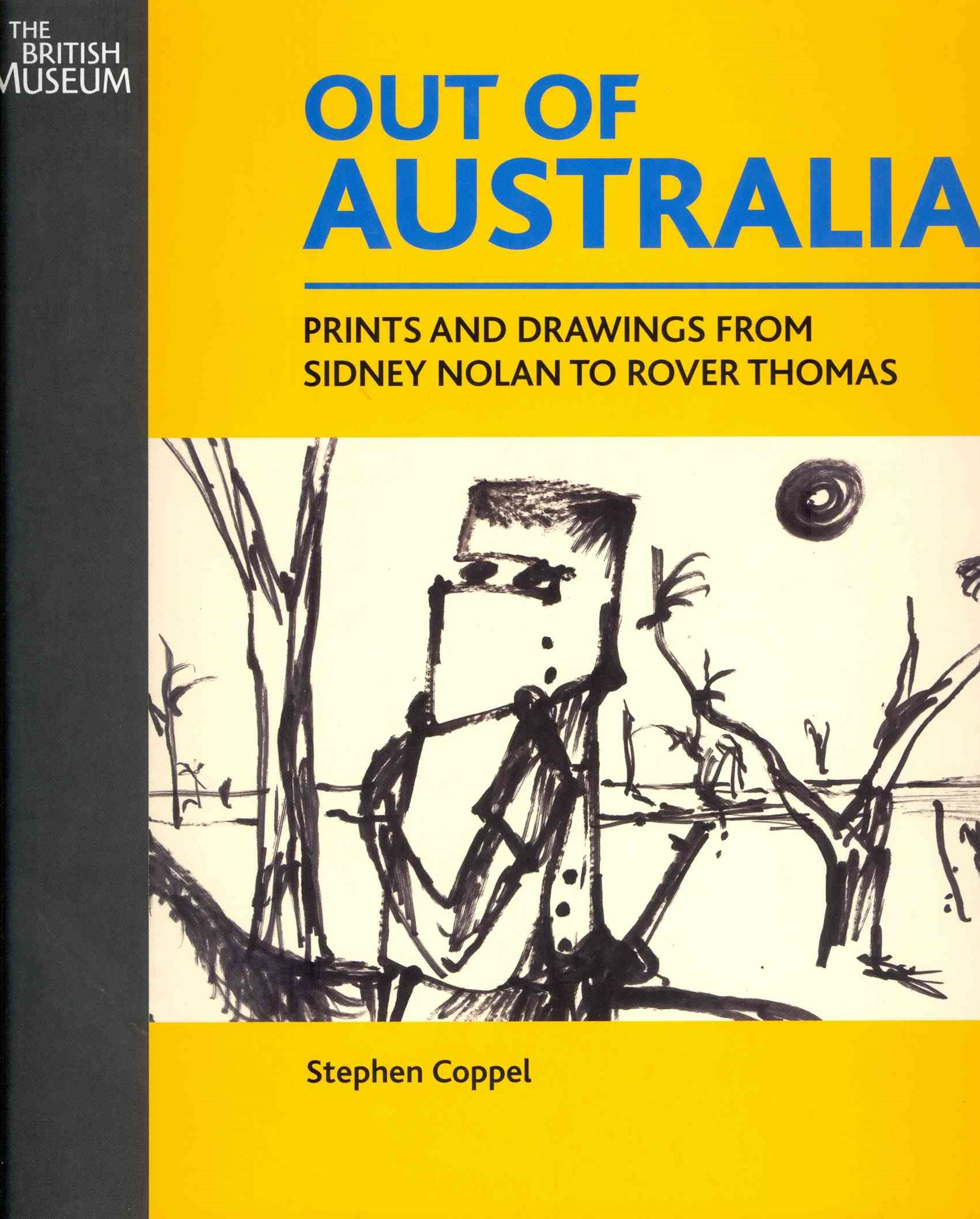 Out of Australia: Prints and Drawings from Nolan to Rover Thomas