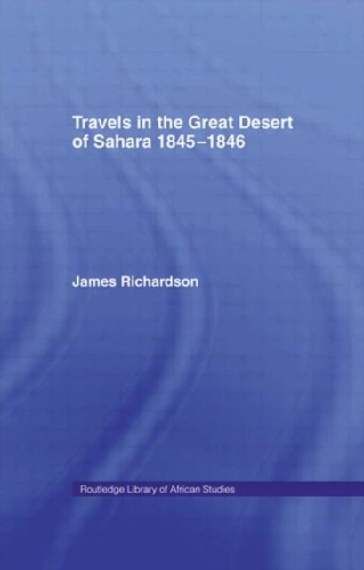 Travels in the Great Desert of Sahara, 1845-1846