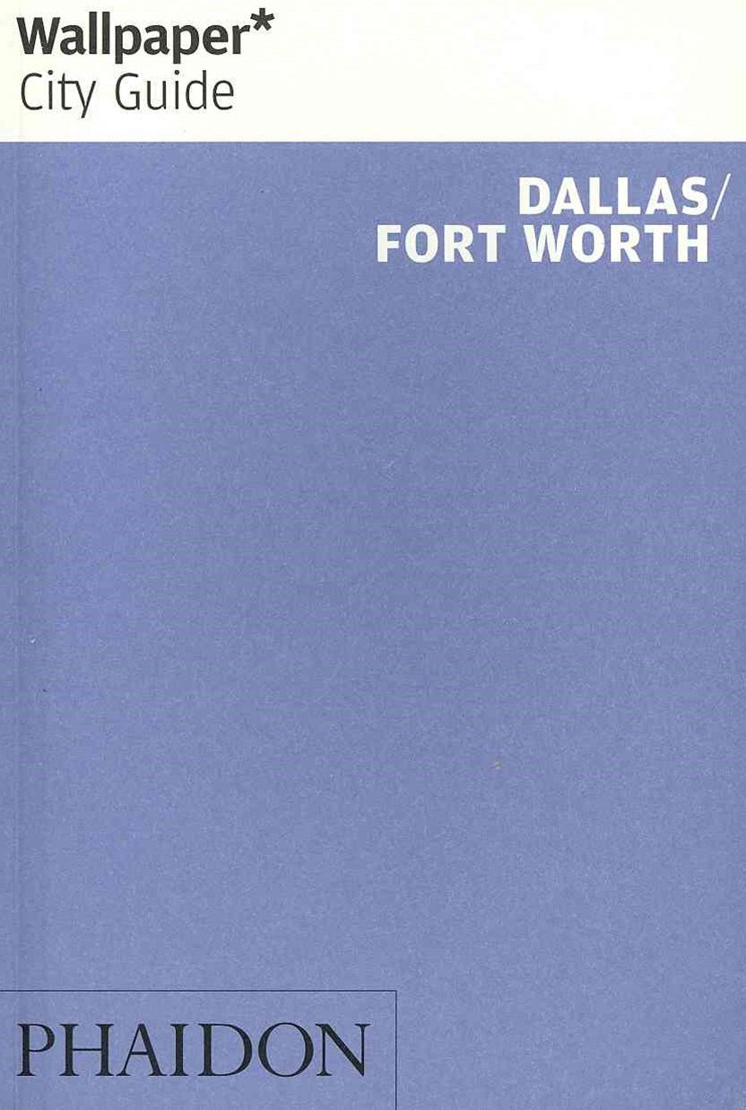 Wallpaper* City Guide Dallas/Fort Worth