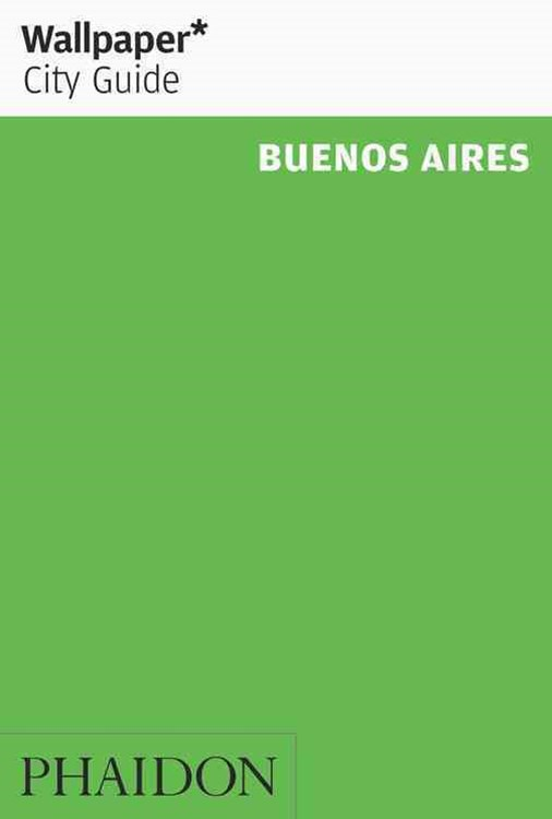 Wallpaper* City Guide Buenos Aires 2016
