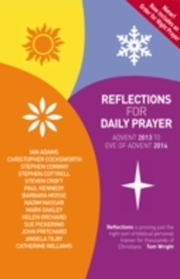 Reflections for Daily Prayer Advent 2013 to Christ the King 2014