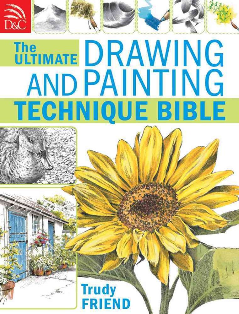Ultimate Drawing and Painting Technique Bible