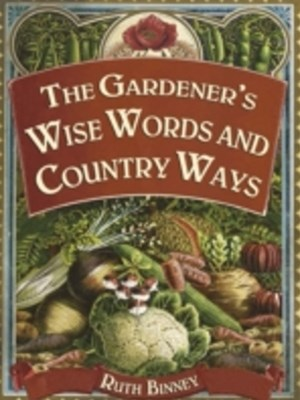Gardener's Wise Words and Country Ways