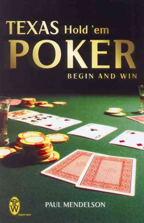 Texas Hold 'Em Poker: Begin and Win