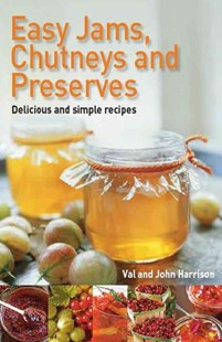 Easy Jams, Chutneys and Preserves by John Harrison, Val Harrison (9780716022251) - PaperBack - Cooking
