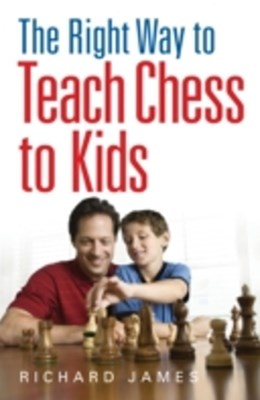 Right Way to Teach Chess to Kids