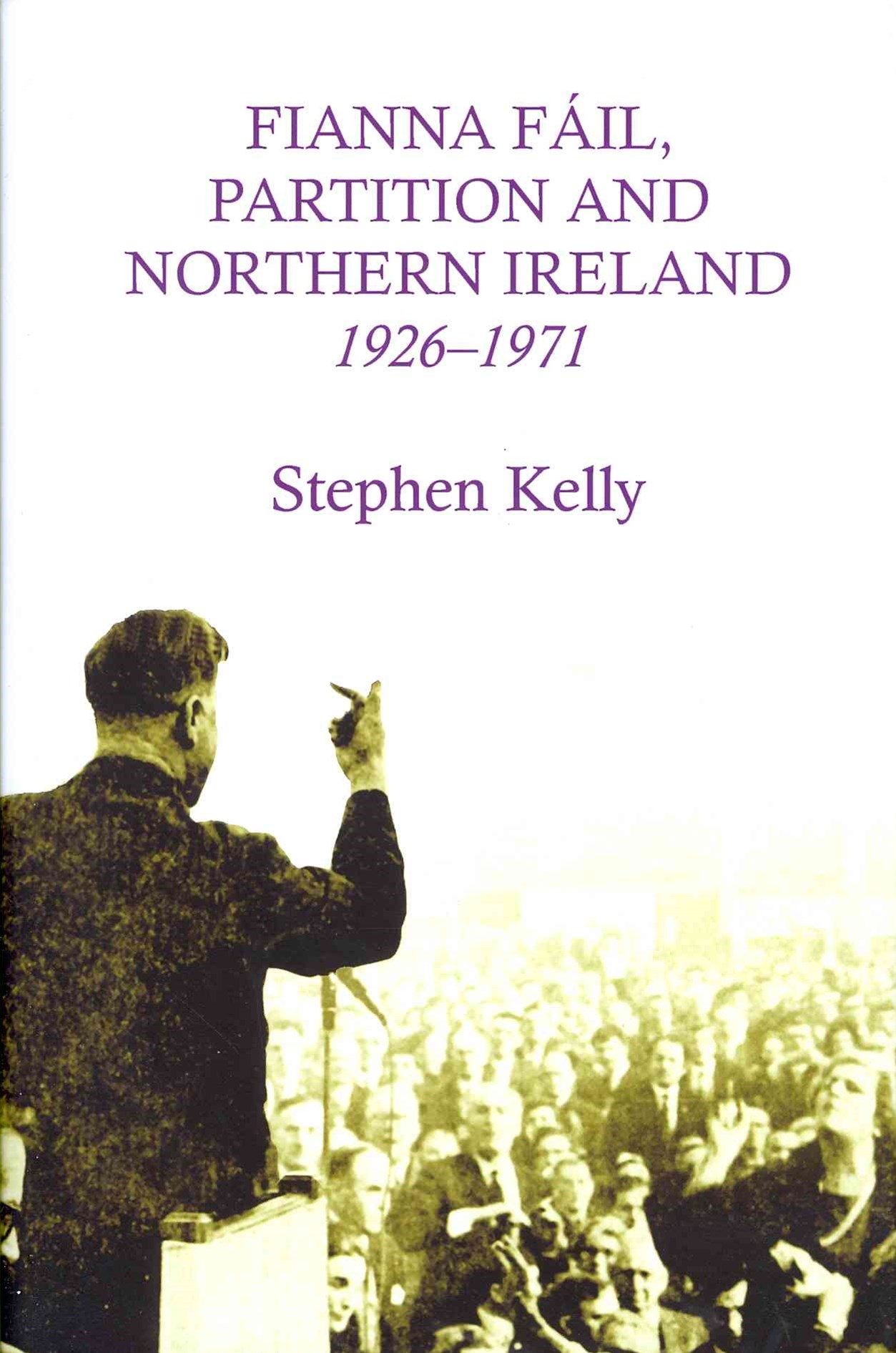 Fianna Fáil, Partition and Northern Ireland,1926-1971