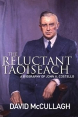 (ebook) John A. Costello The Reluctant Taoiseach