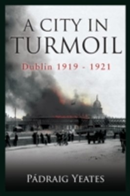 (ebook) City in Turmoil - Dublin 1919-1921