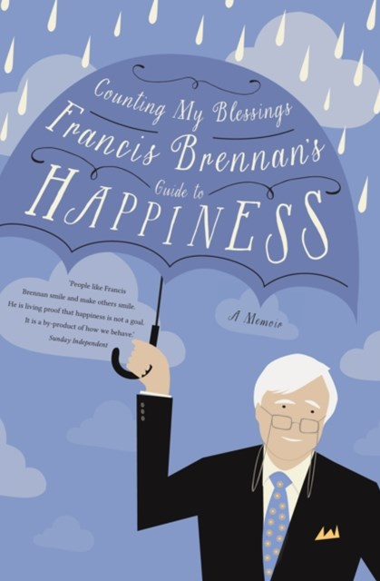 Counting My Blessings - Francis Brennan's Guide to Happiness