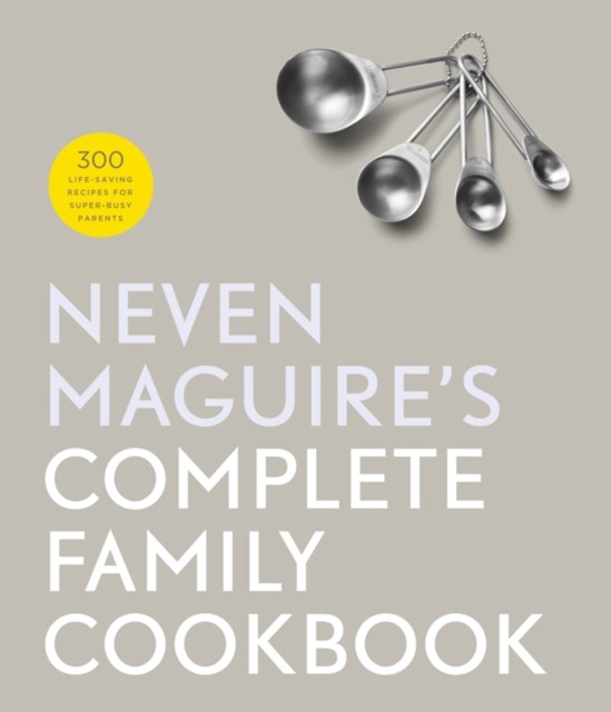(ebook) Neven Maguire's Complete Family Cookbook