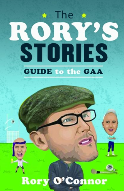 Rory's Stories Guide to the GAA