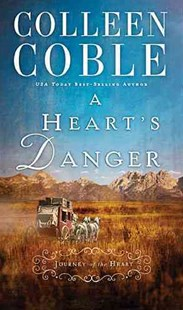 Heart's Danger by Colleen Coble (9780718031664) - PaperBack - Historical fiction