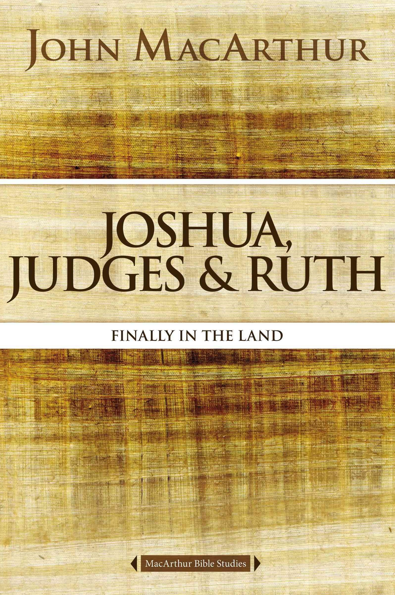 Joshua, Judges, and Ruth: Finally in the Land