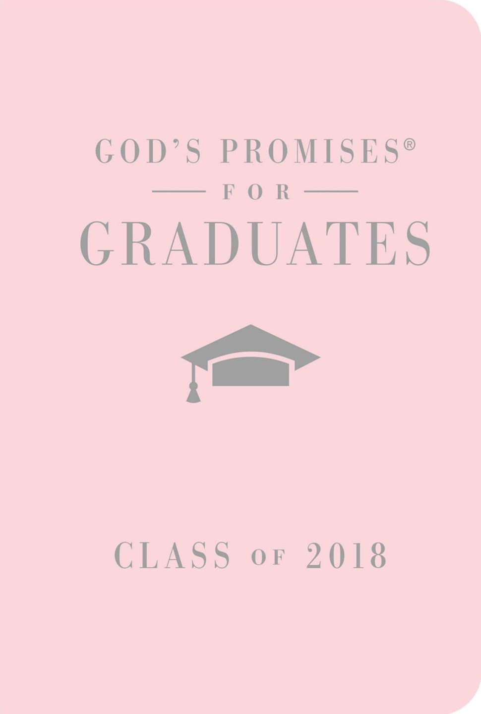 God's Promises For Graduates: Class Of 2018 [Pink]
