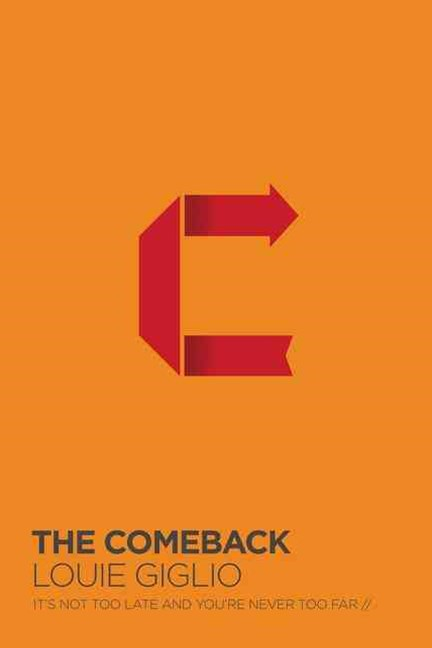 Comeback: It's Not Too Late And You're Never Too Far