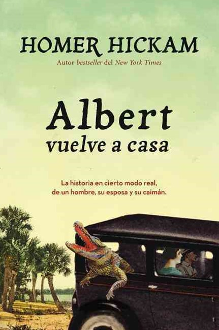 Albert vuelve a casa: The Somewhat True Story of a Woman, a Husband, andher Alligator