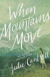 When Mountains Move by Julie Cantrell (9780718081270) - PaperBack - Crime Mystery & Thriller