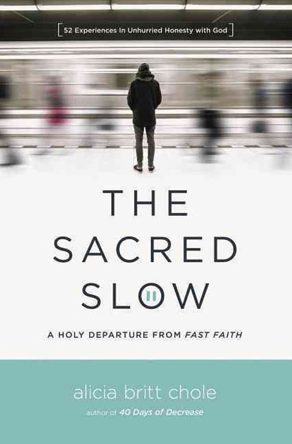 The Sacred Slow: A Holy Departure From Fast Faith