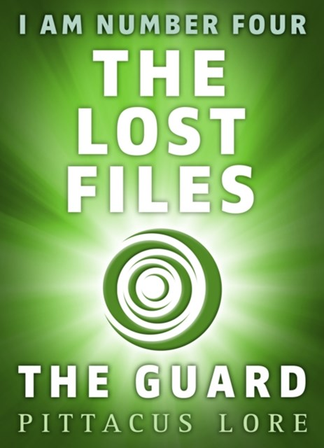 I Am Number Four: The Lost Files: The Guard