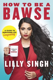 How to be a Bawse: A Guide to Conquering Life by Lilly Singh (9780718186913) - PaperBack - Biographies Entertainment
