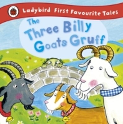 Three Billy Goats Gruff: Ladybird First Favourite Tales