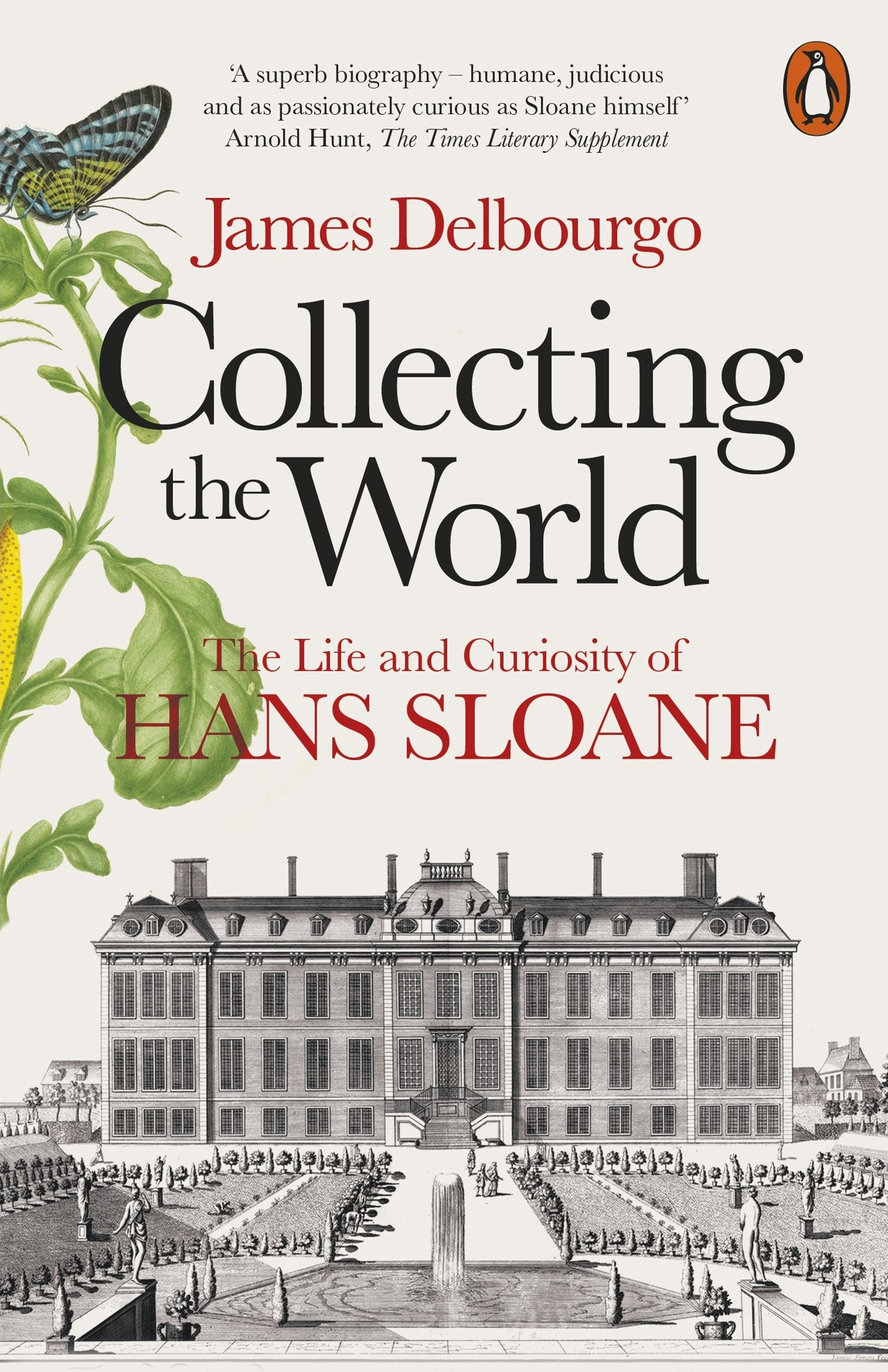 Sir Hans Sloane: Collector of the World